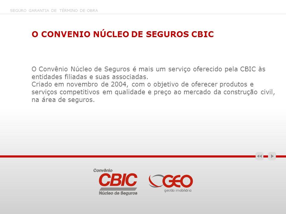 O CONVENIO NÚCLEO DE SEGUROS CBIC O Convênio Núcleo de Seguros é mais um serviço oferecido pela CBIC às entidades filiadas e suas associadas. Criado e