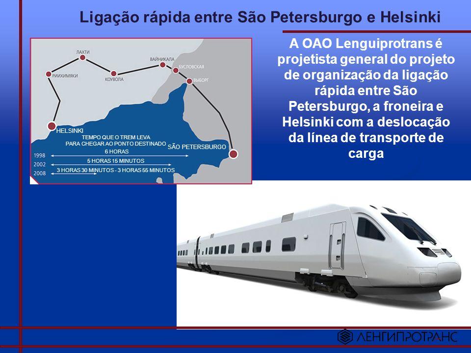 Ligação rápida entre São Petersburgo e Helsinki A OAO Lenguiprotrans é projetista general do projeto de organização da ligação rápida entre São Peters