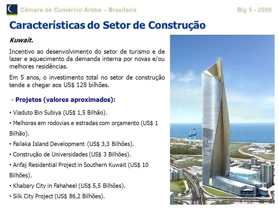 Câmara de Comércio Árabe – BrasileiraBig 5 - 2009 Kuwait. Incentivo ao desenvolvimento do setor de turismo e de lazer e aquecimento da demanda interna