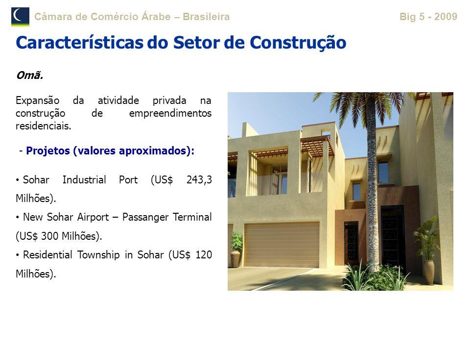 Câmara de Comércio Árabe – BrasileiraBig 5 - 2009 Omã. Expansão da atividade privada na construção de empreendimentos residenciais. - Projetos (valore