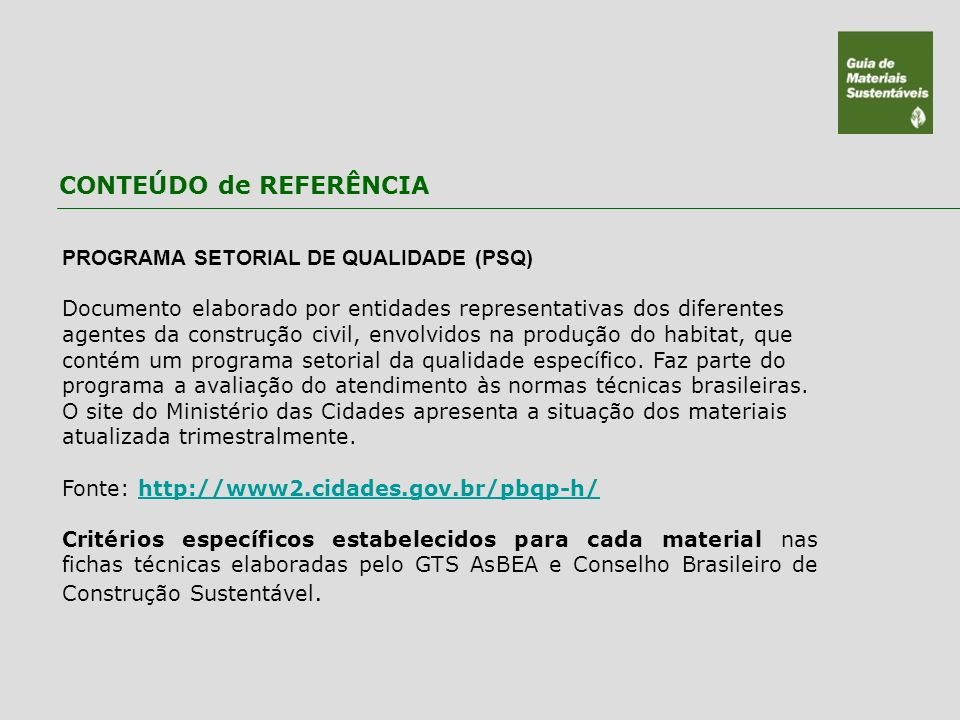 PROGRAMA SETORIAL DE QUALIDADE (PSQ) Documento elaborado por entidades representativas dos diferentes agentes da construção civil, envolvidos na produ