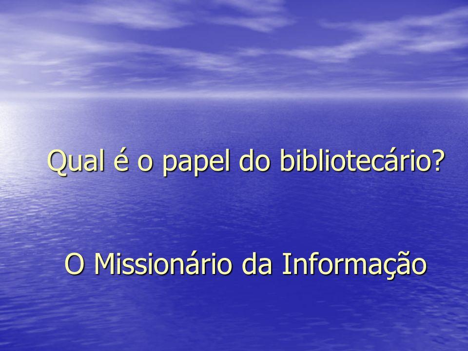 Qual é o papel do bibliotecário? O Missionário da Informação