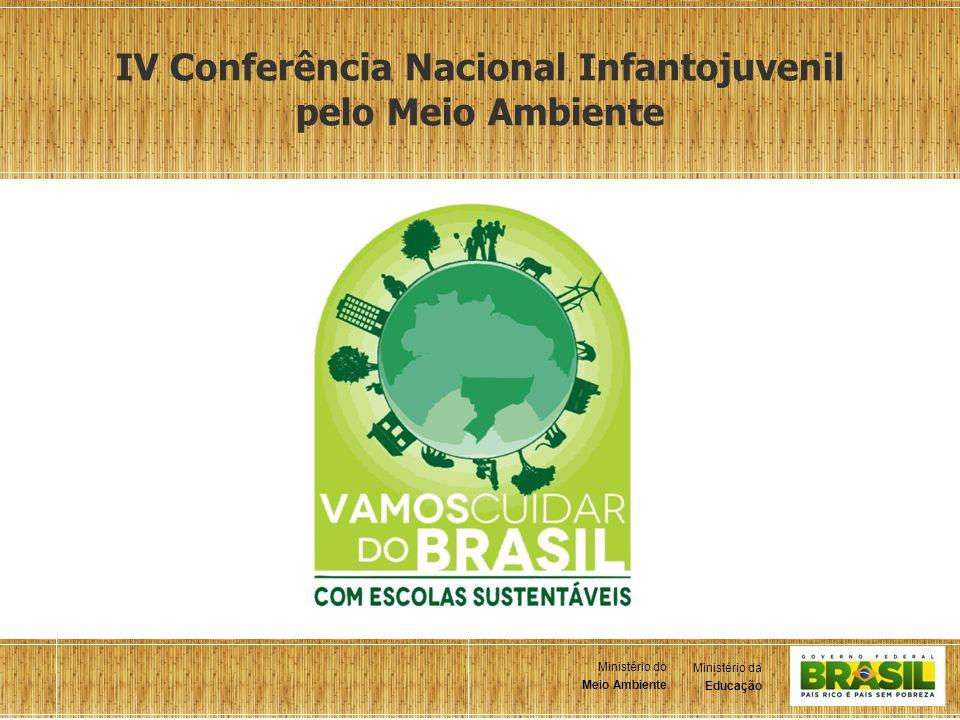 1 Ministério da Educação Ministério do Meio Ambiente Ministério da Educação Ministério do Meio Ambiente IV Conferência Nacional Infantojuvenil pelo Me