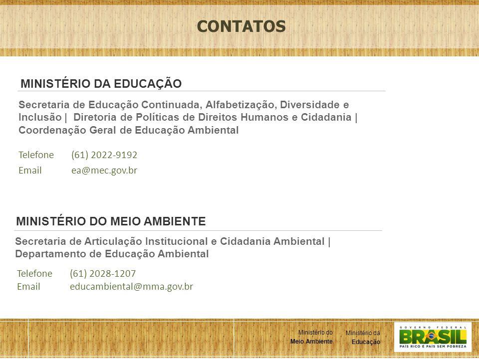 11 Ministério da Educação Ministério do Meio Ambiente Ministério da Educação Ministério do Meio Ambiente Secretaria de Educação Continuada, Alfabetiza