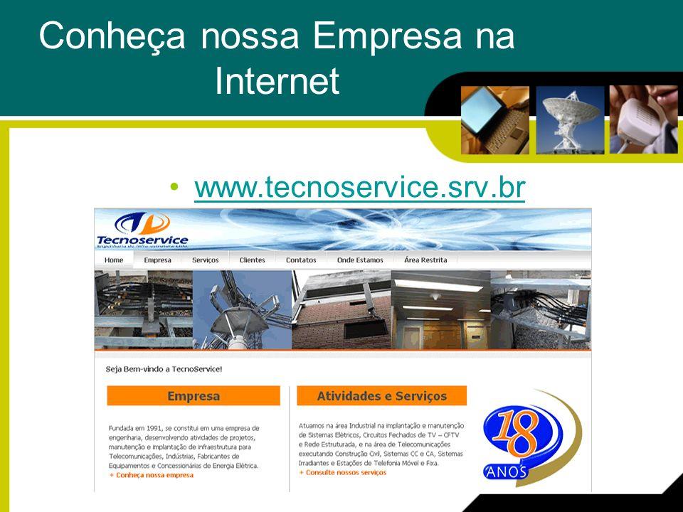 Conheça nossa Empresa na Internet www.tecnoservice.srv.br
