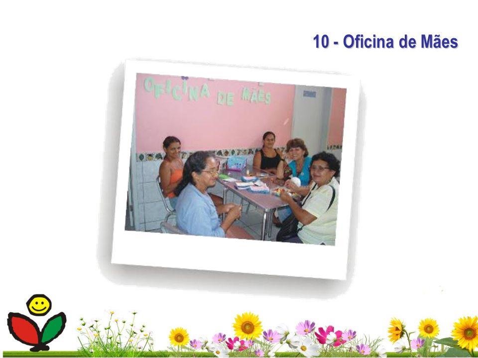 10 - Oficina de Mães