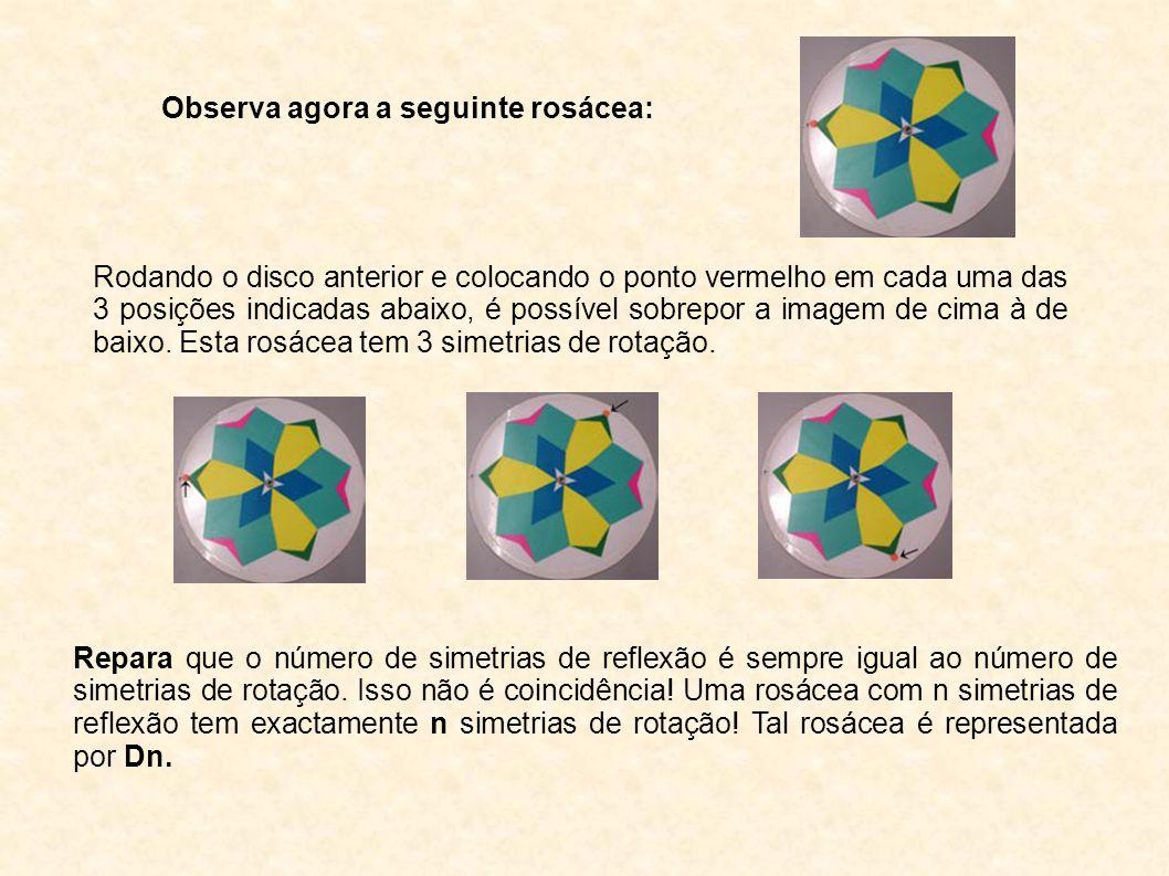 Observa agora a seguinte rosácea: Rodando o disco anterior e colocando o ponto vermelho em cada uma das 3 posições indicadas abaixo, é possível sobrepor a imagem de cima à de baixo.
