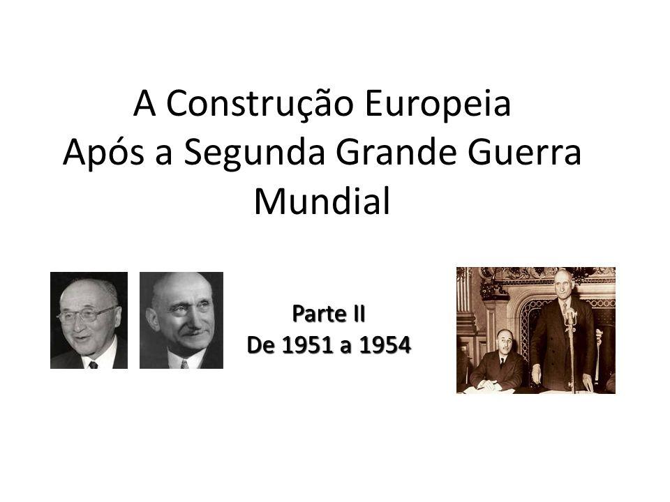 A Construção Europeia Após a Segunda Grande Guerra Mundial Parte II De 1951 a 1954