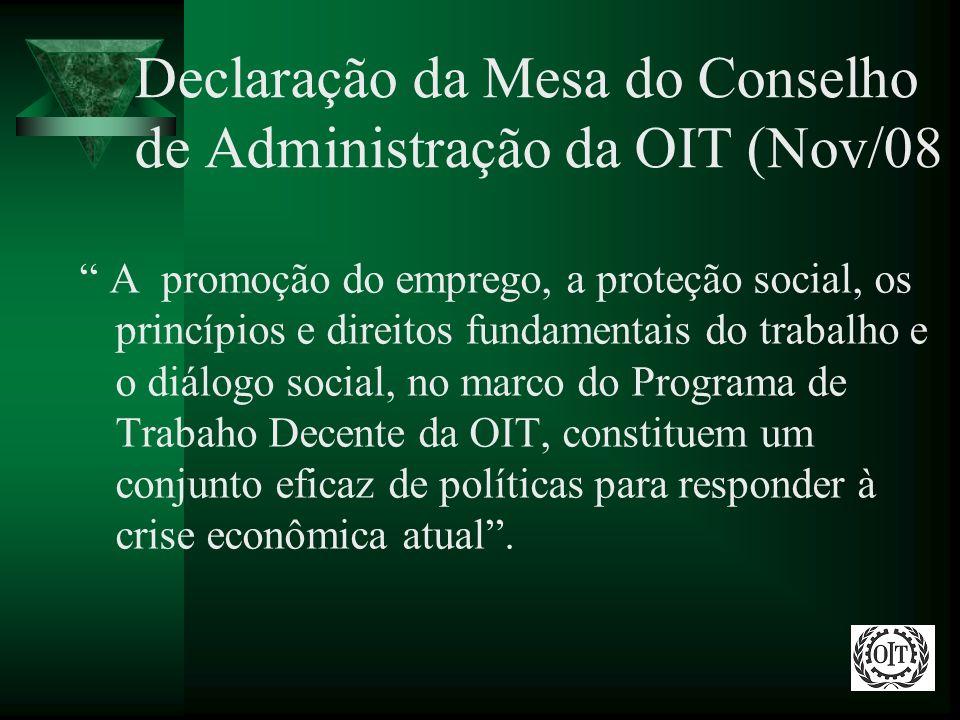 Declaração da Mesa do Conselho de Administração da OIT (Nov/08 A promoção do emprego, a proteção social, os princípios e direitos fundamentais do trab