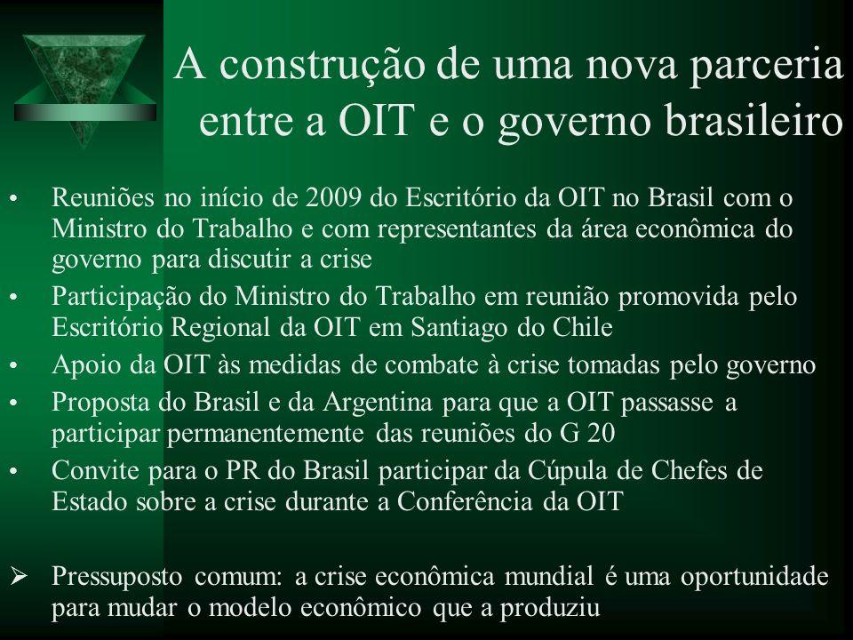 A construção de uma nova parceria entre a OIT e o governo brasileiro Reuniões no início de 2009 do Escritório da OIT no Brasil com o Ministro do Traba