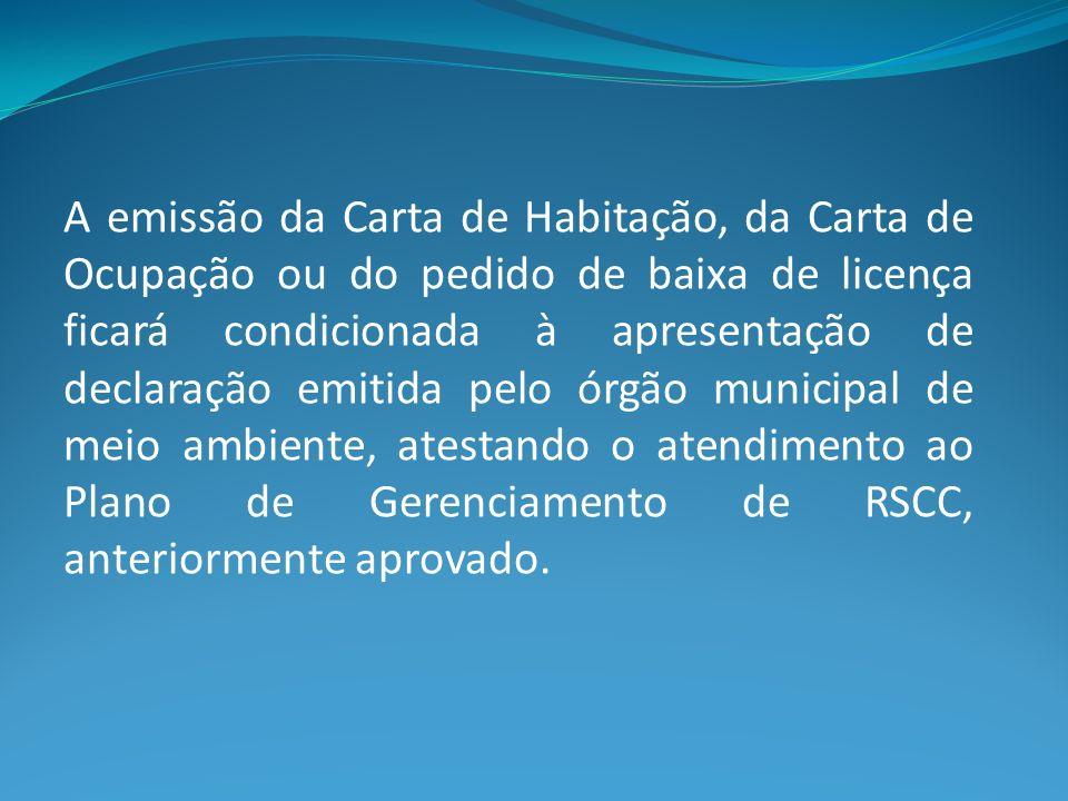 A emissão da Carta de Habitação, da Carta de Ocupação ou do pedido de baixa de licença ficará condicionada à apresentação de declaração emitida pelo ó