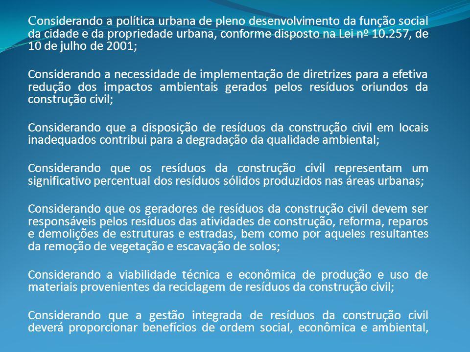 Considerando a política urbana de pleno desenvolvimento da função social da cidade e da propriedade urbana, conforme disposto na Lei nº 10.257, de 10