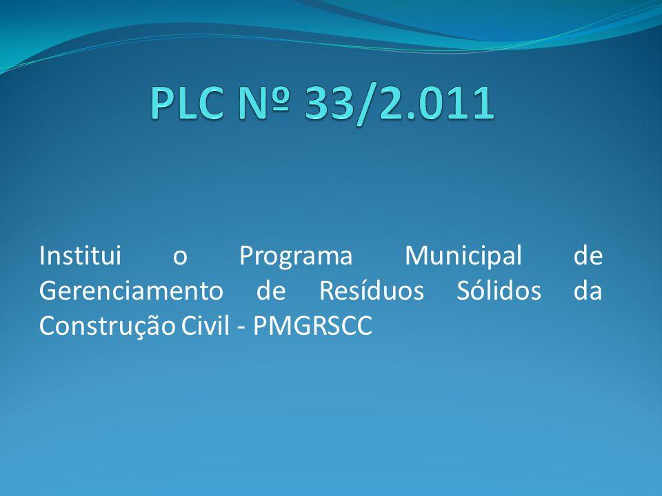 Institui o Programa Municipal de Gerenciamento de Resíduos Sólidos da Construção Civil - PMGRSCC