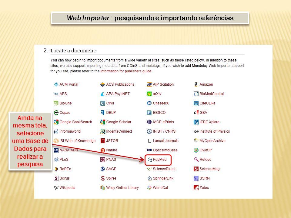 Ainda na mesma tela, selecione uma Base de Dados para realizar a pesquisa Web Importer: pesquisando e importando referências