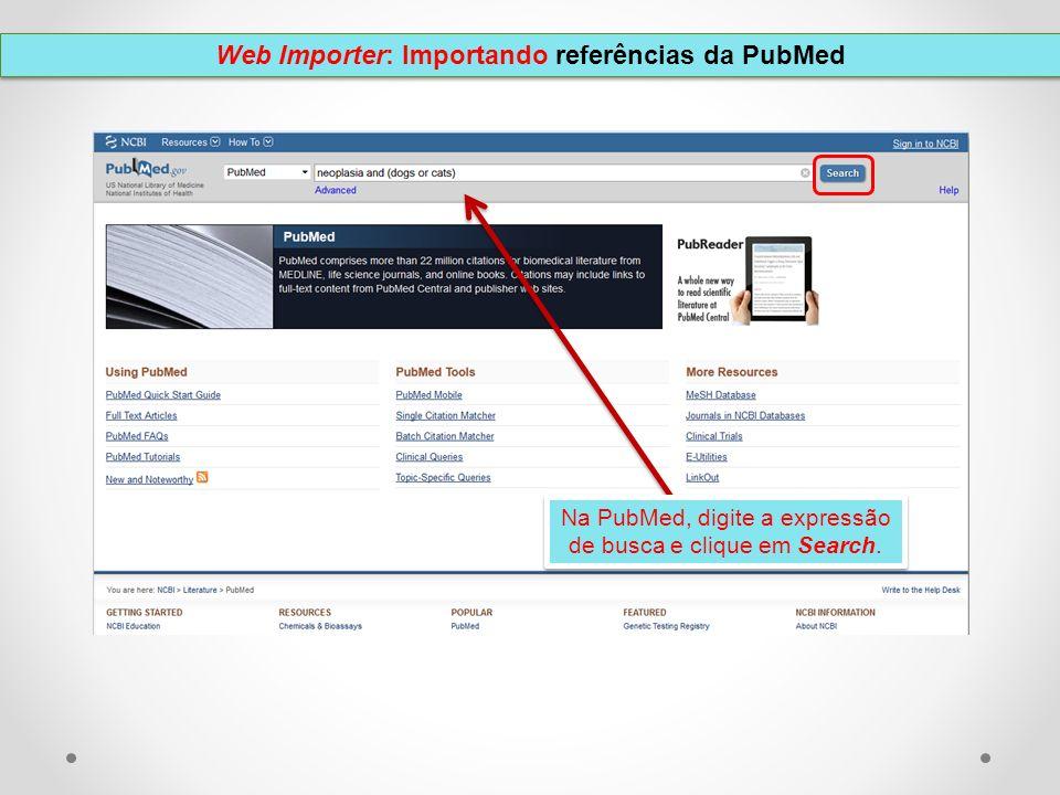 Na PubMed, digite a expressão de busca e clique em Search.