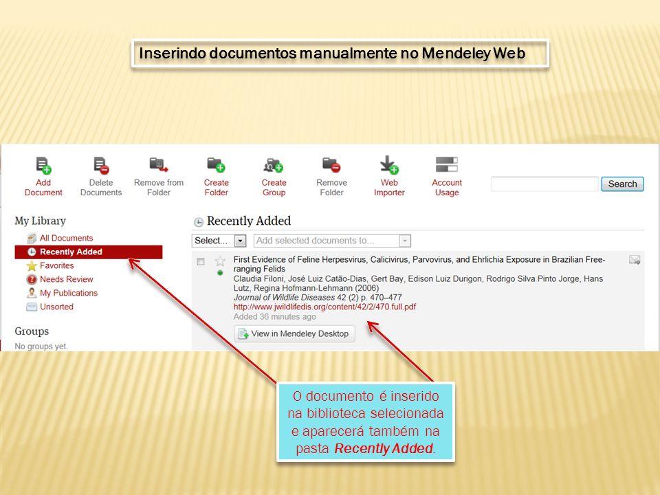 O documento é inserido na biblioteca selecionada e aparecerá também na pasta Recently Added.