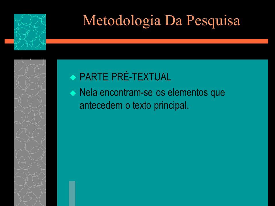 Parte Pós- textual PARTE PÓS-TEXTUAL Nesta parte estão incluídos os seguintes itens: referências (elemento obrigatório), glossário, apêndice e anexos.