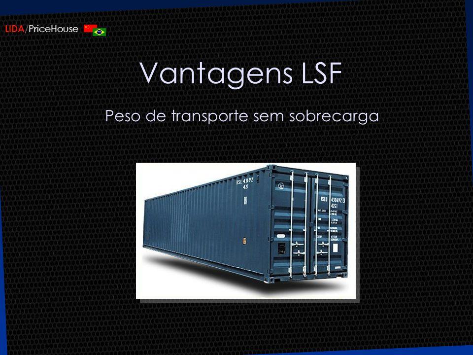 LIDA /PriceHouse Vantagens LSF Peso de transporte sem sobrecarga