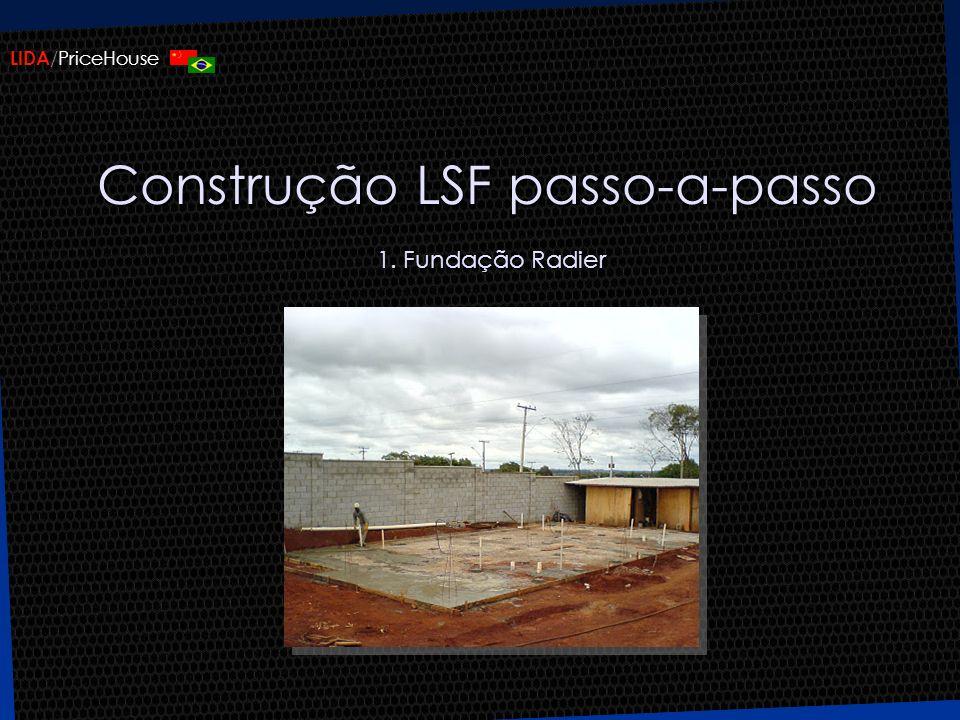 LIDA /PriceHouse Construção LSF passo-a-passo 1. Fundação Radier