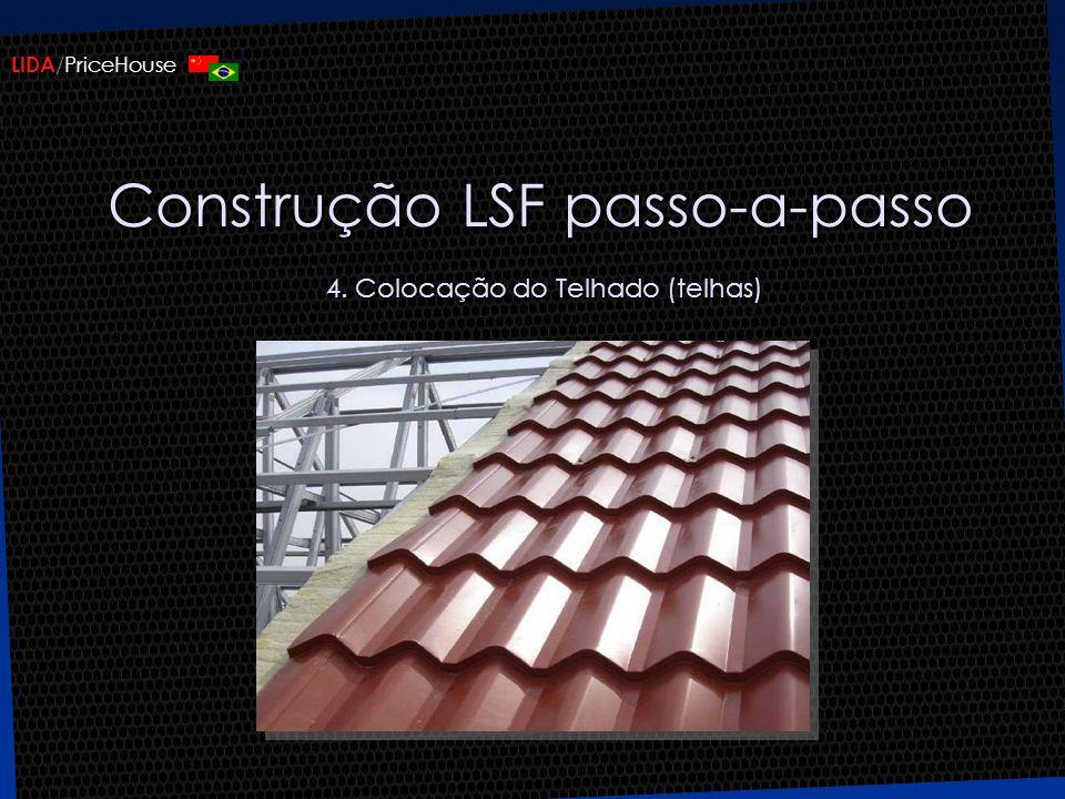 LIDA /PriceHouse Construção LSF passo-a-passo 4. Colocação do Telhado (telhas)