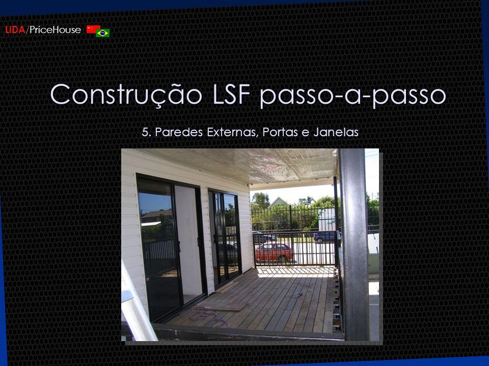 LIDA /PriceHouse Construção LSF passo-a-passo 5. Paredes Externas, Portas e Janelas