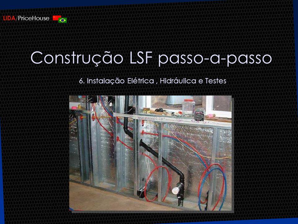 LIDA /PriceHouse Construção LSF passo-a-passo 6. Instalação Elétrica, Hidráulica e Testes