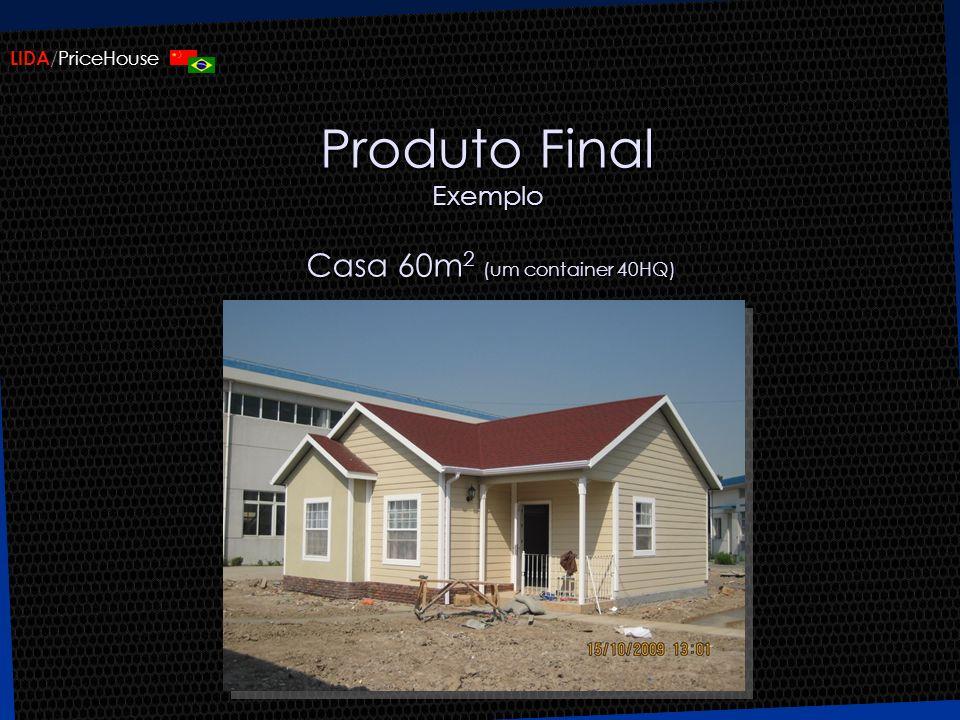LIDA /PriceHouse Produto Final Exemplo Casa 60m 2 (um container 40HQ) Casa 60m 2 (um container 40HQ)