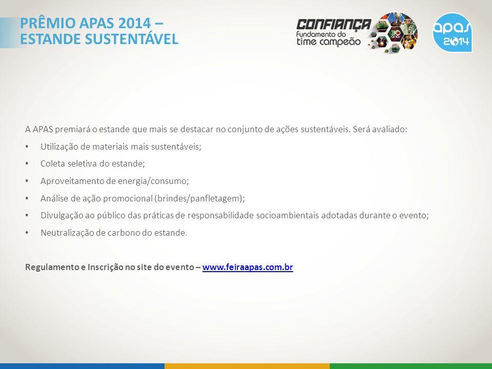 A APAS premiará o estande que mais se destacar no conjunto de ações sustentáveis.