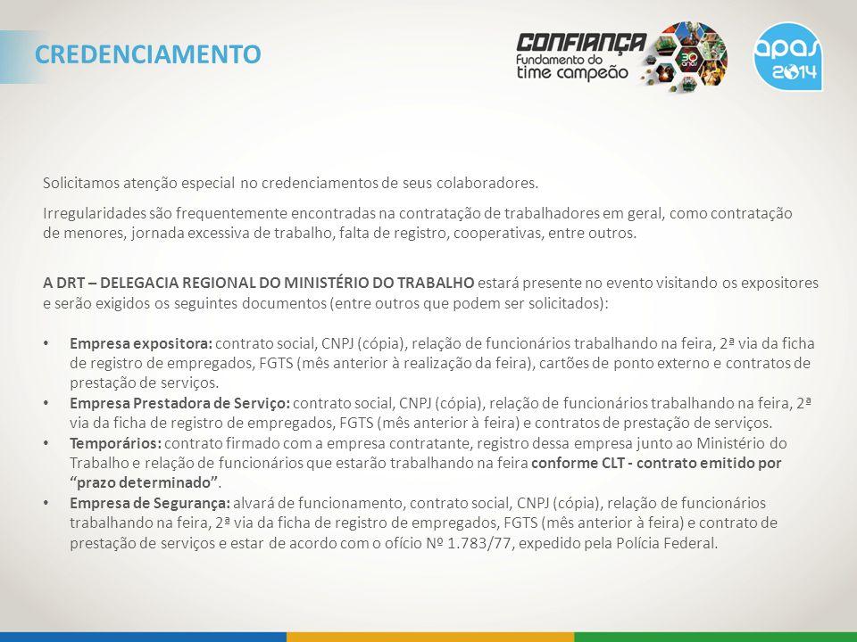 CHEQUE-CAUÇÃO PARA AS MONTADORAS Deverá ser entregue cheque caução, no valor de R$ 5.000,00 por estande, (ficando isentas as montadoras filiadas ao SINDIPROM) junto com o termo de responsabilidade ORIGINAL (disponível para download no site www.feiraapas.com.br).