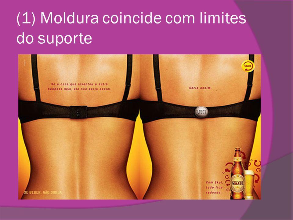 (1) Moldura coincide com limites do suporte