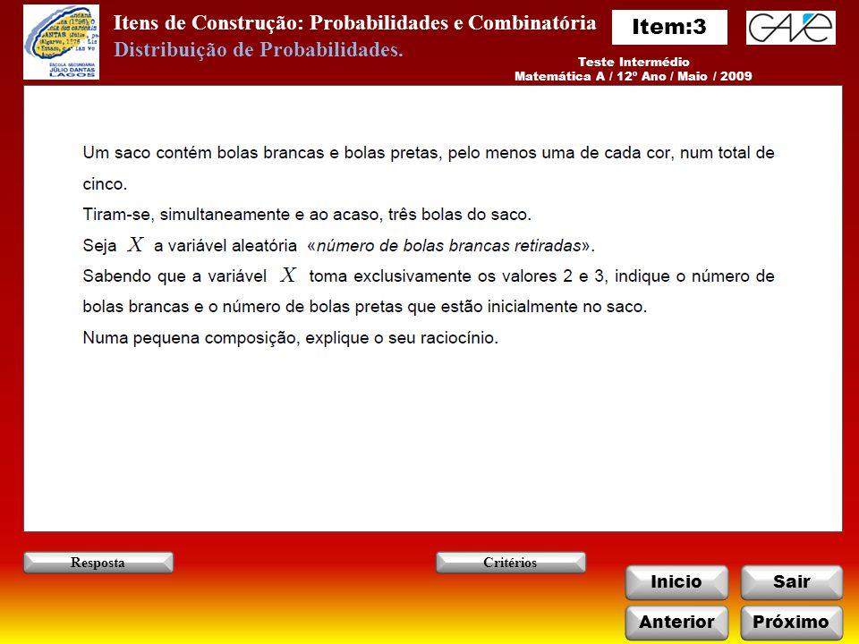 Itens de Construção: Probabilidades e Combinatória Teste Intermédio Matemática A / 12º Ano / Maio / 2009 Voltar Distribuição de Probabilidades.
