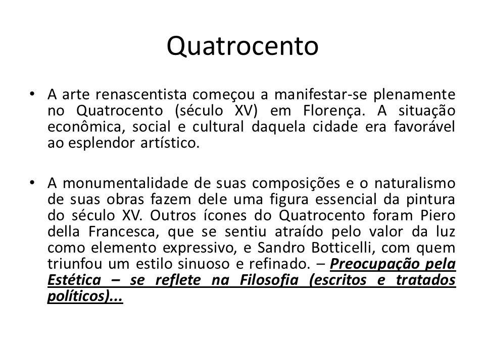 Quatrocento A arte renascentista começou a manifestar-se plenamente no Quatrocento (século XV) em Florença. A situação econômica, social e cultural da