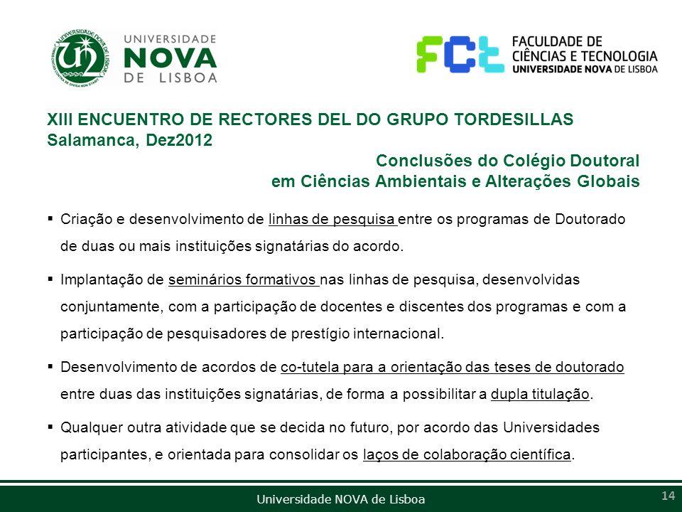 Universidade NOVA de Lisboa XIII ENCUENTRO DE RECTORES DEL DO GRUPO TORDESILLAS Salamanca, Dez2012 Conclusões do Colégio Doutoral em Ciências Ambienta
