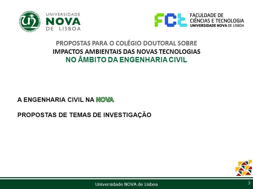 Universidade NOVA de Lisboa 3 PROPOSTAS PARA O COLÉGIO DOUTORAL SOBRE IMPACTOS AMBIENTAIS DAS NOVAS TECNOLOGIAS NO ÂMBITO DA ENGENHARIA CIVIL