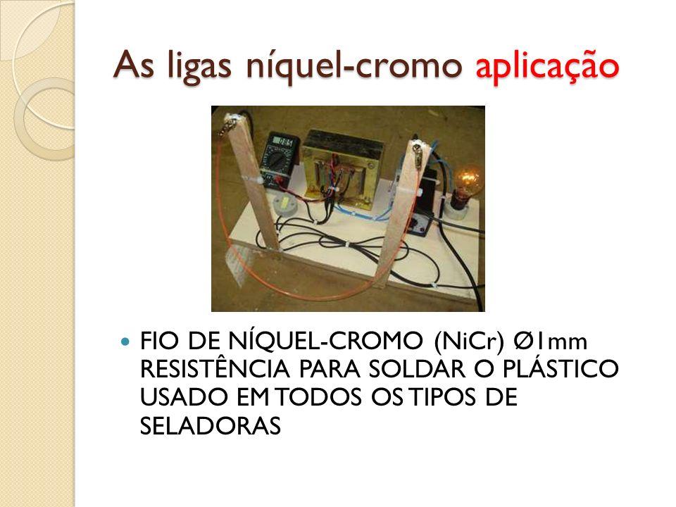 As ligas níquel-cromo aplicação FIO DE NÍQUEL-CROMO (NiCr) Ø1mm RESISTÊNCIA PARA SOLDAR O PLÁSTICO USADO EM TODOS OS TIPOS DE SELADORAS
