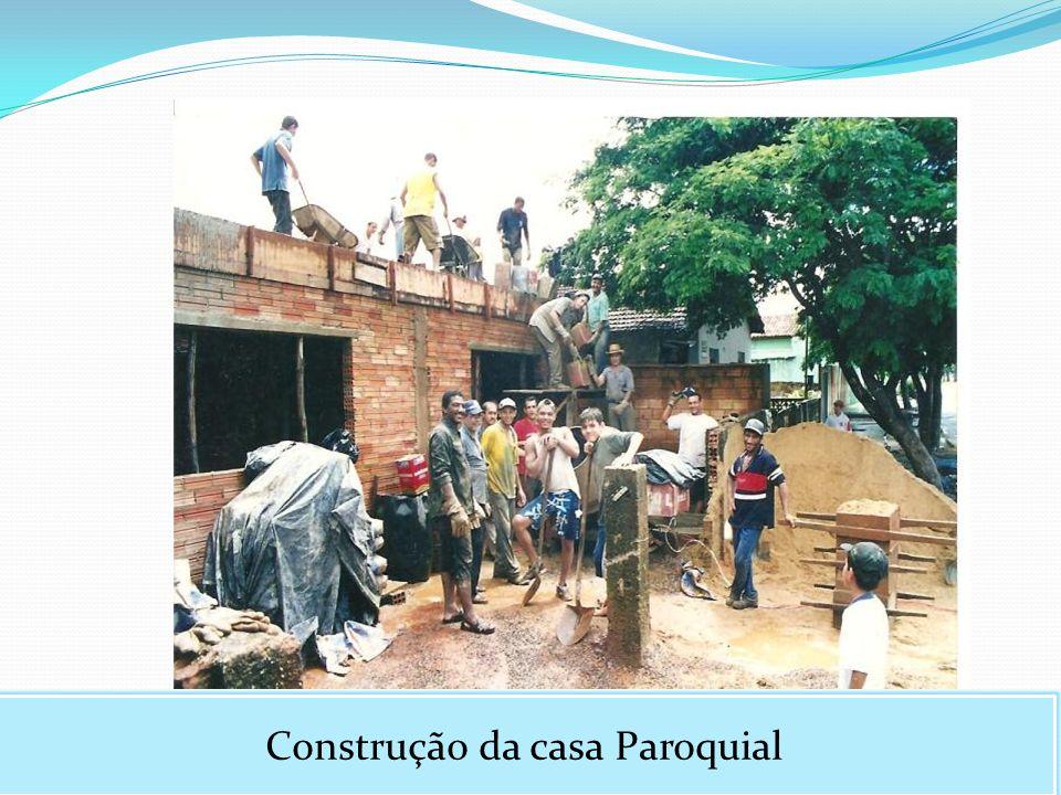 Construção da casa Paroquial