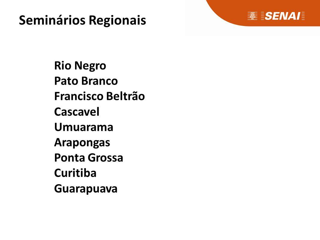 Seminários Regionais Rio Negro Pato Branco Francisco Beltrão Cascavel Umuarama Arapongas Ponta Grossa Curitiba Guarapuava