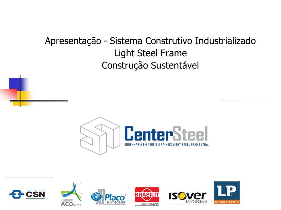 Apresentação - Sistema Construtivo Industrializado Light Steel Frame Construção Sustentável