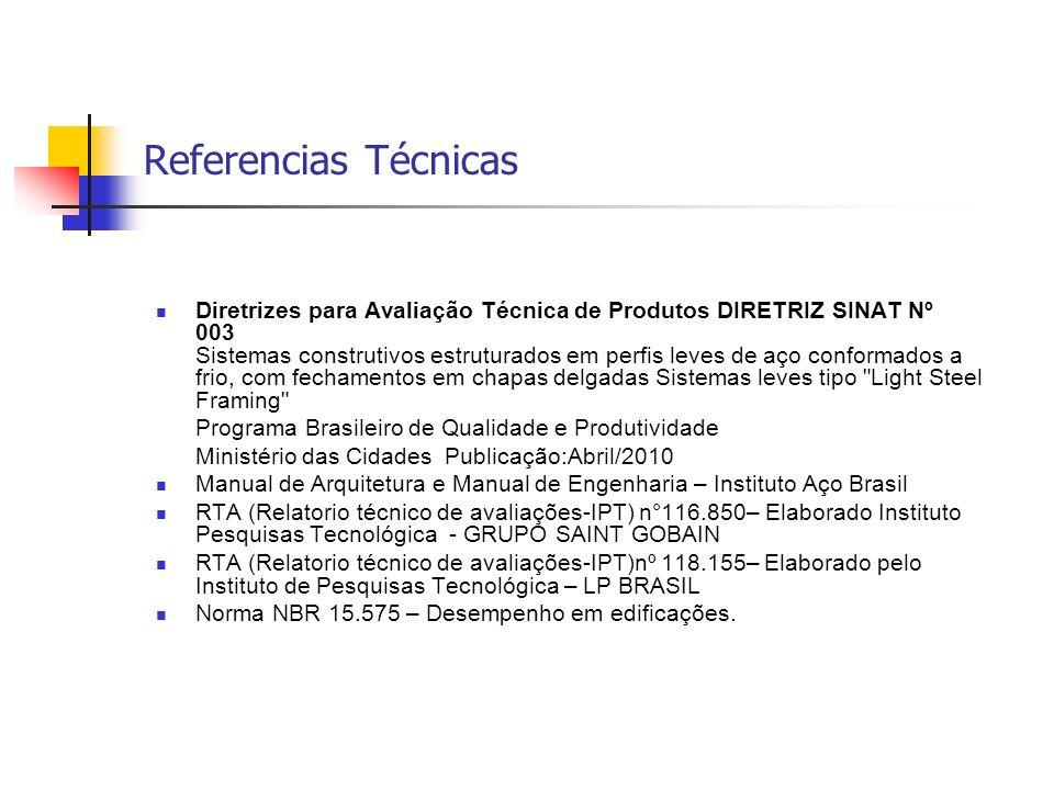 Referencias Técnicas Diretrizes para Avaliação Técnica de Produtos DIRETRIZ SINAT Nº 003 Sistemas construtivos estruturados em perfis leves de aço con