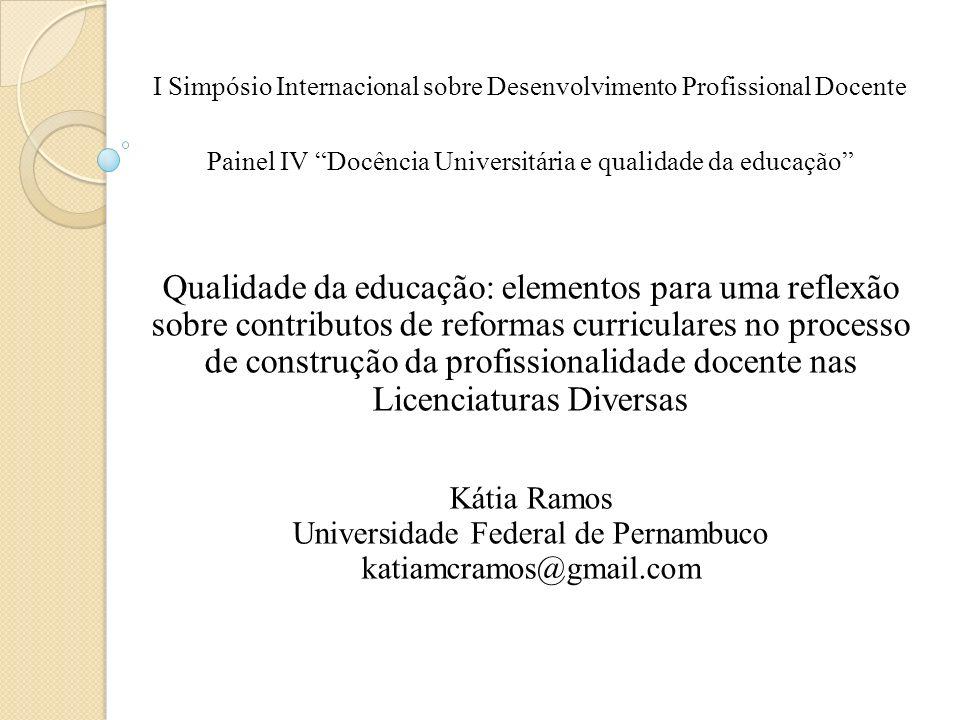 I Simpósio Internacional sobre Desenvolvimento Profissional Docente Painel IV Docência Universitária e qualidade da educação Qualidade da educação: el