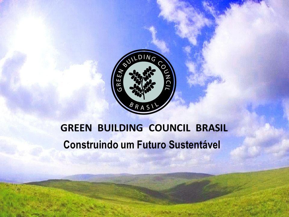 GREEN BUILDING COUNCIL BRASIL Construindo um Futuro Sustentável