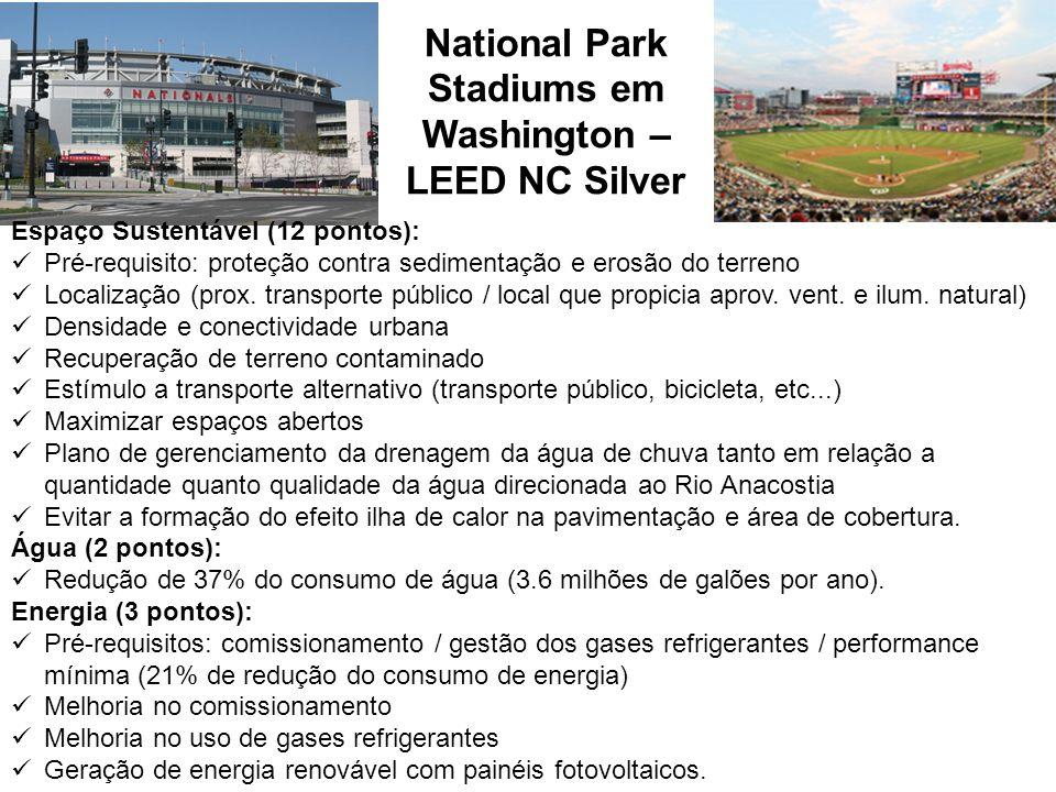 National Park Stadiums em Washington – LEED NC Silver Espaço Sustentável (12 pontos): Pré-requisito: proteção contra sedimentação e erosão do terreno