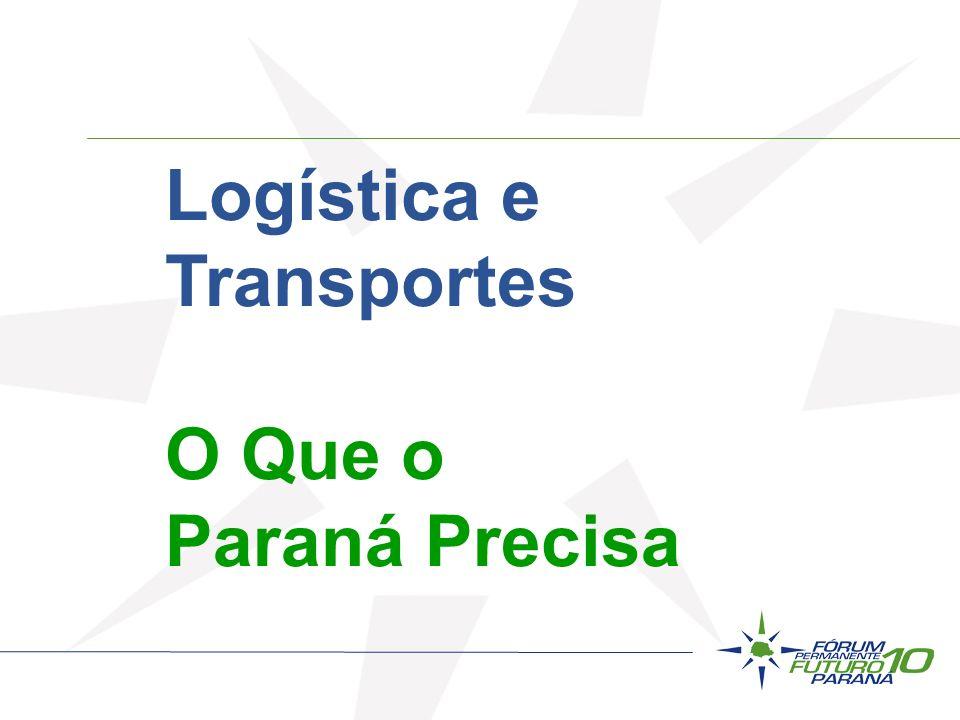 Logística e Transportes O Que o Paraná Precisa