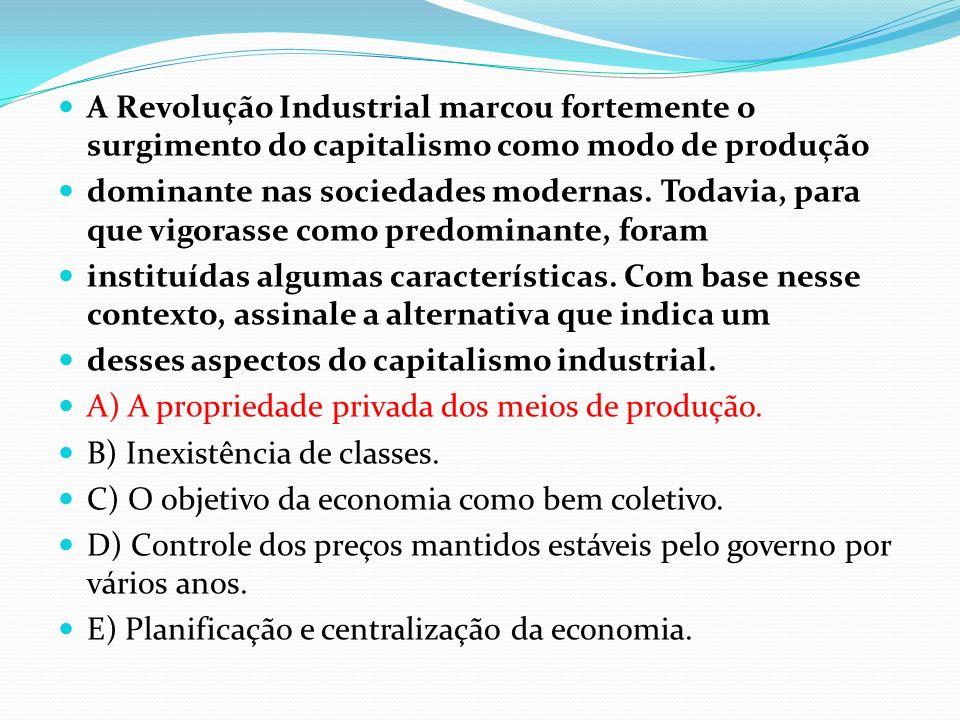 A Revolução Industrial marcou fortemente o surgimento do capitalismo como modo de produção dominante nas sociedades modernas. Todavia, para que vigora