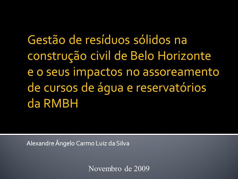 Gestão de resíduos sólidos na construção civil de Belo Horizonte e o seus impactos no assoreamento de cursos de água e reservatórios da RMBH Alexandre