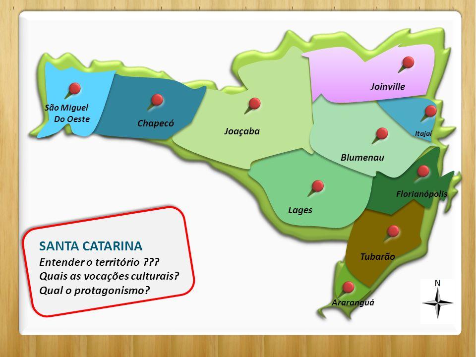 SANTA CATARINA Entender o território ??.Quais as vocações culturais.