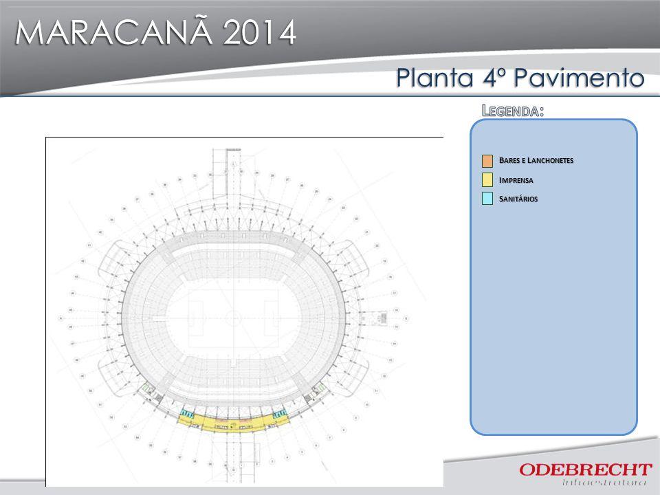 MARACANÃ 2014 Planta 4º Pavimento MARACANÃ 2014 I MPRENSA I MPRENSA S ANITÁRIOS S ANITÁRIOS B ARES E L ANCHONETES B ARES E L ANCHONETES