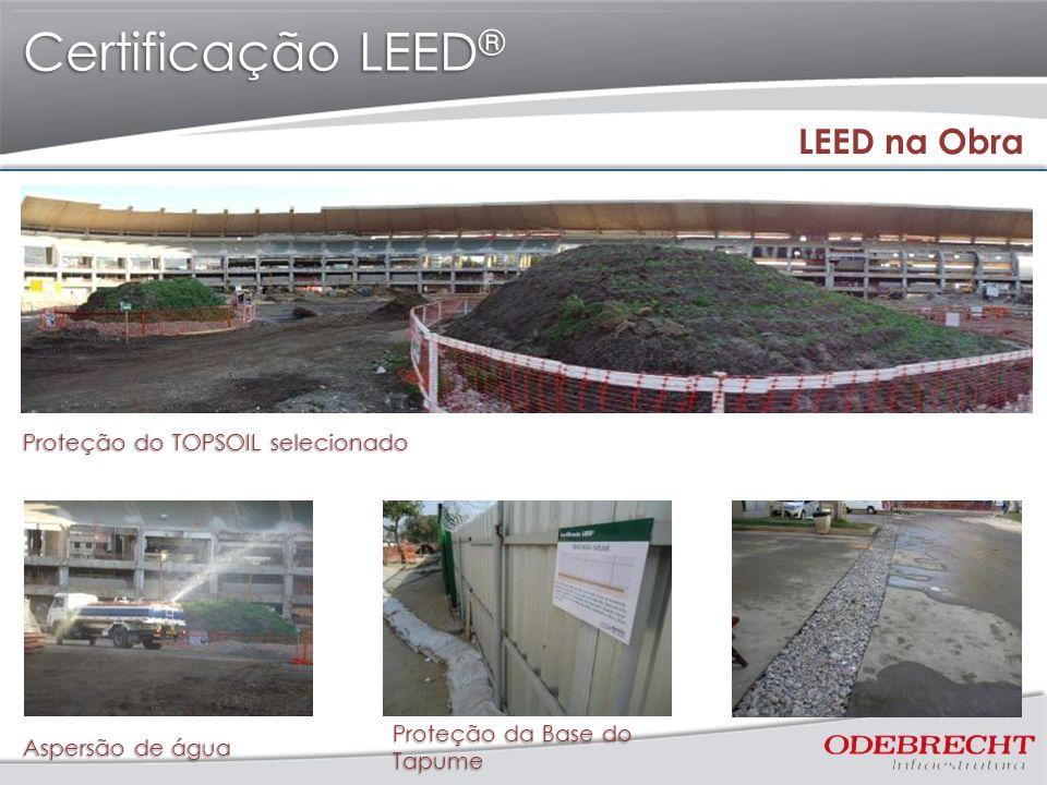 Certificação LEED ® LEED na Obra Proteção do TOPSOIL selecionado Aspersão de água Proteção da Base do Tapume