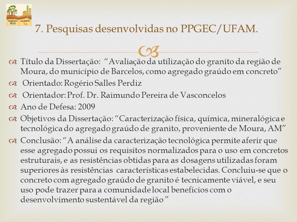 Título da Dissertação: Avaliação da utilização do granito da região de Moura, do município de Barcelos, como agregado graúdo em concreto Orientado: Ro