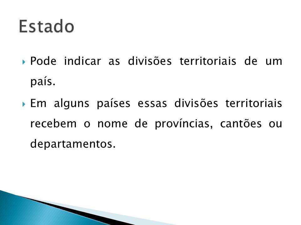 Pode indicar as divisões territoriais de um país. Em alguns países essas divisões territoriais recebem o nome de províncias, cantões ou departamentos.